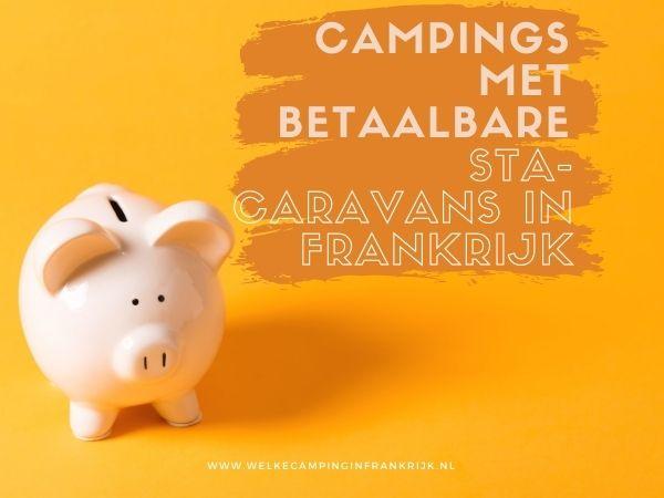 Campings met betaalbare stacaravans in Frankrijk