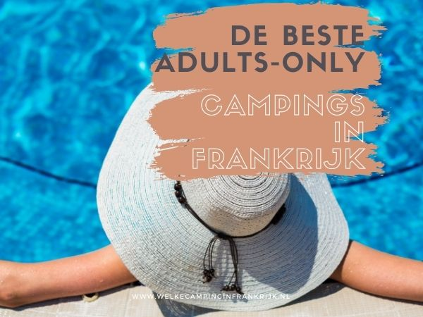 De beste Adults-only campings in Frankrijk