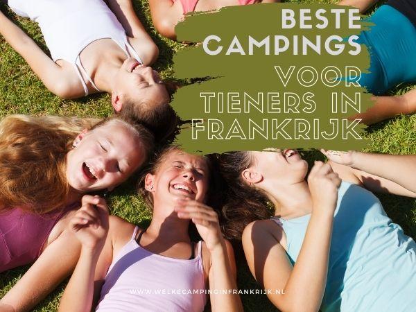De beste campings voor tieners en pubers in Frankrijk