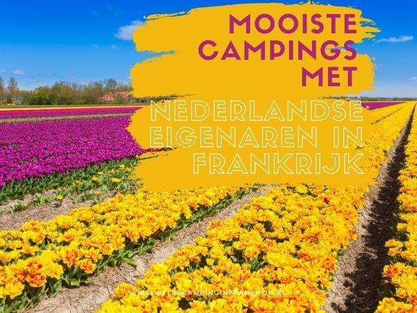 Mooiste campings met Nederlandse eigenaren in Frankrijk