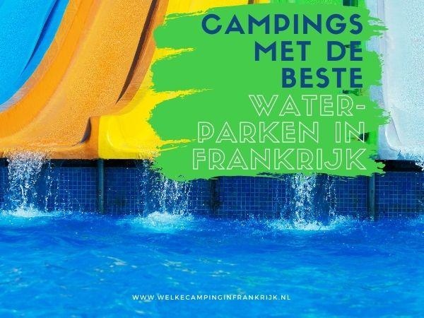 campings met beste waterparken in Frankrijk