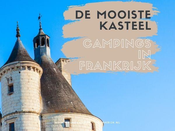 Mooiste kasteelcampings in Frankrijk