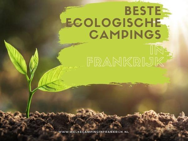 Wat zijn de beste ecologische campings in Frankrijk